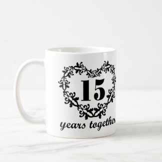 15. Jahrestag 15 Jahre zusammen Tasse