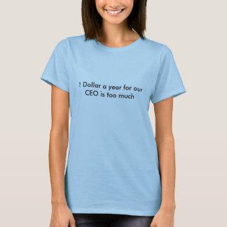 1 Dollar ein Jahr für unseren CEO ist zu viel T-Shirt