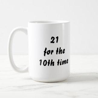 21 während des 10. Mal. 30. Geburtstag. Tasse