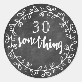 30 etwas - 30. Geburtstag u. hohe Runder Aufkleber