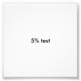5% Test Photo Drucke