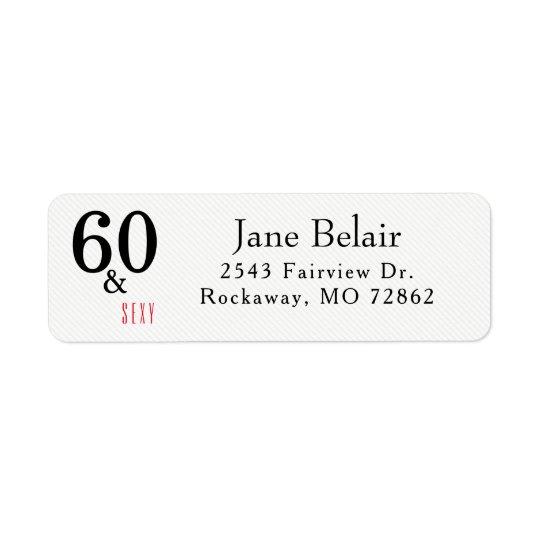 60 und sexy Geburtstags-Rücksendeadresse-Aufkleber Rücksendeetiketten