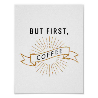 Aber zuerst, Kaffee Poster