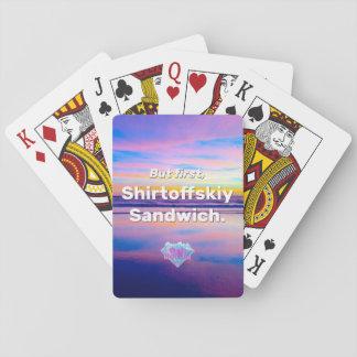 Aber zuerst, Shirtoffskiy Sandwich Kartendeck