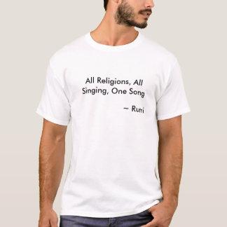 Alle Religionen, aller Gesang, ein Lied, ~ Rumi T-Shirt