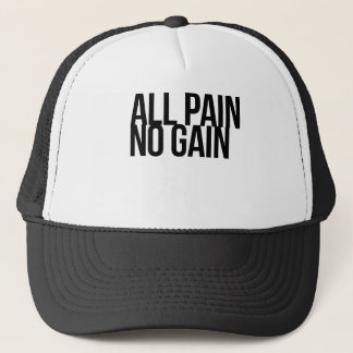 Alle Schmerz, kein Gewinn Truckerkappe