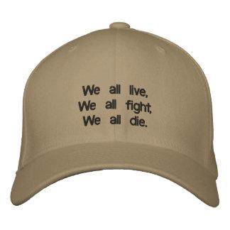 Alle wir leben, wir, die alle kämpfen, wir alle bestickte baseballkappe
