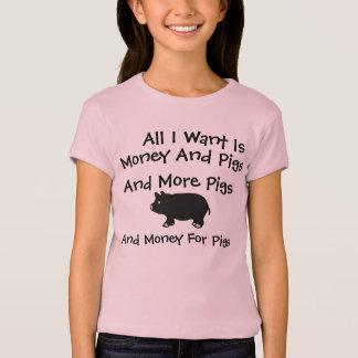 Alles I Want ist Geld und Schweine T-Shirt