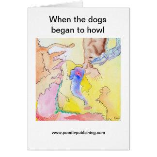Als die Hunde anfingen zu heulen Karte