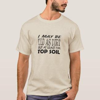 Alt als Schmutz lustig für ihn T-Shirt