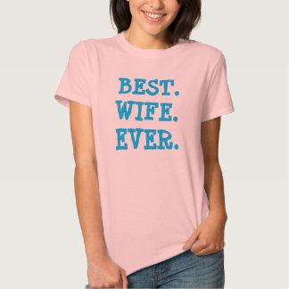 """Am besten. Ehefrau. Überhaupt."" T - Shirt"