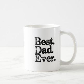 Am besten. Vati. Überhaupt. Becher Kaffeetasse