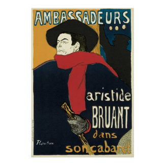 Ambassadeurs: Artistide Bruant durch Toulouse Poster