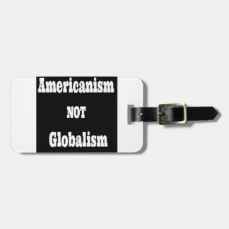 Amerikanismus, NICHT Globalismus Gepäckanhänger