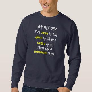 an meinem Alter habe ich es allen gesehen, ihm Sweatshirt