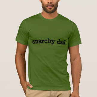 Anarchie-Vati-Shirt T-Shirt