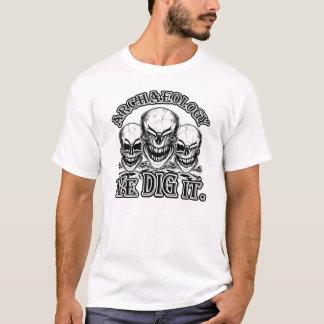 Archäologie-Schädel: Wir graben sie T-Shirt