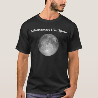 Astronomen mögen Raum - Vollmond-Shirt T-Shirt