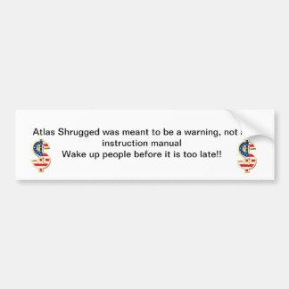 Atlas Shrugged wurde bedeutet, um eine Warnung zu Autoaufkleber