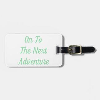 Auf zum folgenden Abenteuer-Gepäckanhänger Kofferanhänger