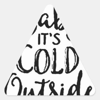 Baby ist es kalte Außenseite Dreieckiger Aufkleber