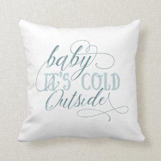 Baby ist es kaltes äußeres Skript-Kissen Zierkissen