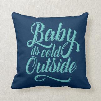 Baby ist es kaltes äußeres Wurfs-Kissen Kissen