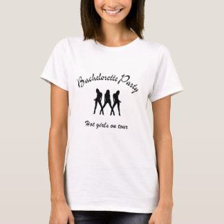 bachelorette party-hot girls on tour T-Shirt