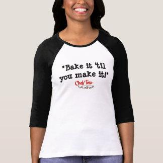 Backen Sie es 'bis Sie es machen! T-Shirt