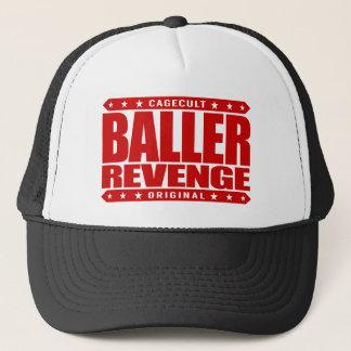 BALLER RACHE - Erfolg ist die Rückzahlung eines Truckerkappe