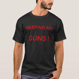 Behalten meiner Gewehre! T-Shirt