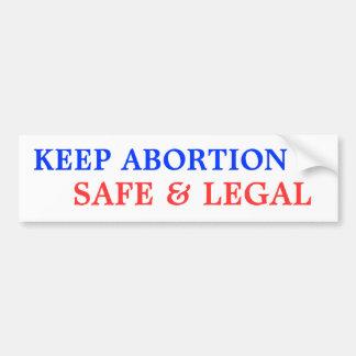 Behalten Sie Abtreibung sicher u. legal Autoaufkleber