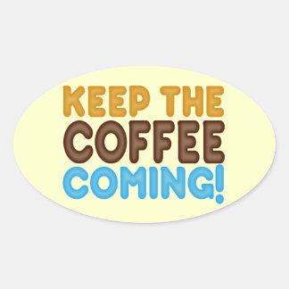 Behalten Sie das Kaffee-Kommen Stickers