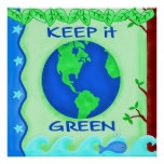 Behalten Sie es grün, Erdumwelt-Kunst zu retten Plakatdrucke