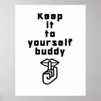 Behalten Sie es zu selbst Freund:: Lustiges Plakat