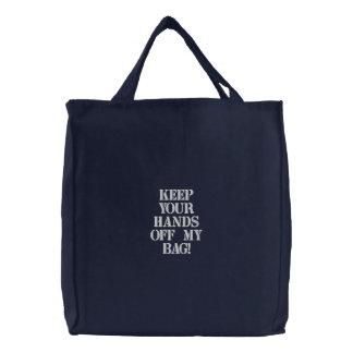 Behalten Sie Ihre Hände weg von meiner Tasche! Bestickte Taschen