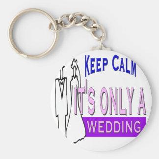 Behalten Sie Ruhe, die es nur eine Hochzeit ist Standard Runder Schlüsselanhänger