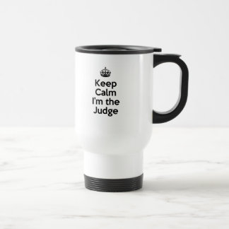 Behalten Sie Ruhe, die ich der Richter bin Reisebecher