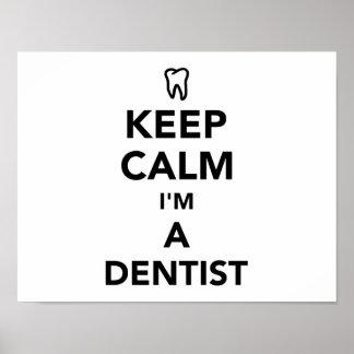Behalten Sie Ruhe, die ich ein Zahnarzt bin Poster