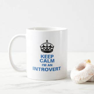 Behalten Sie Ruhe, die ich Introvert bin Tasse