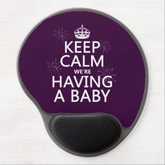 Behalten Sie Ruhe, die wir ein Baby haben (in Gel Mousepad
