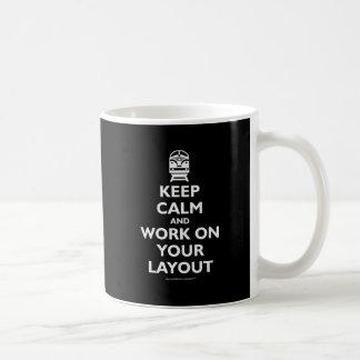 Behalten Sie Ruhe und Arbeit über Ihren Plan - Tasse