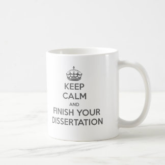 Behalten Sie Ruhe und beenden Sie Ihre Abhandlung Tasse