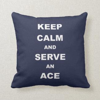 Behalten Sie Ruhe und dienen Sie ein As, Kissen