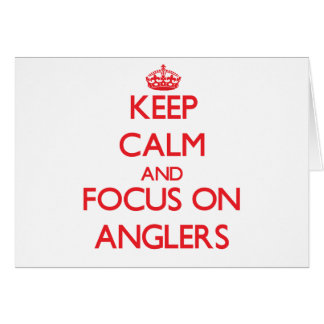 Behalten Sie Ruhe und Fokus auf ANGLERN Grußkarte