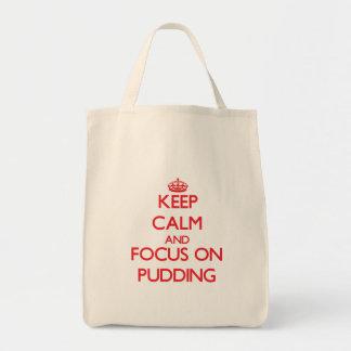 Behalten Sie Ruhe und Fokus auf Pudding Taschen