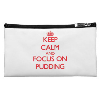 Behalten Sie Ruhe und Fokus auf Pudding