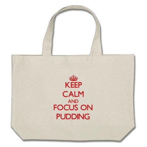 Behalten Sie Ruhe und Fokus auf Pudding Tragetaschen