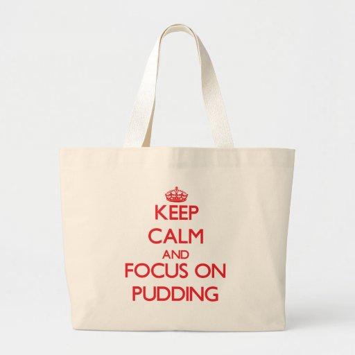 Behalten Sie Ruhe und Fokus auf Pudding Tasche