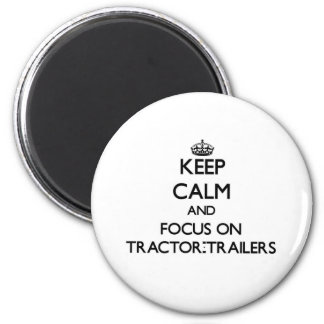 Behalten Sie Ruhe und Fokus auf Traktor-Anhängern Runder Magnet 5,7 Cm